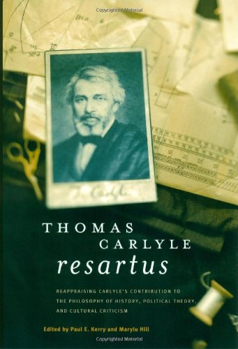 9780838642238: Thomas Carlyle Resartus: Reappraising Carlyle's Contribution to the Philosophy of History, Political Theory, and Cultural Criticism