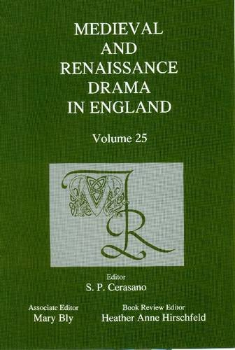 Medieval and Renaissance Drama in England: Volume 25 (Hardback)