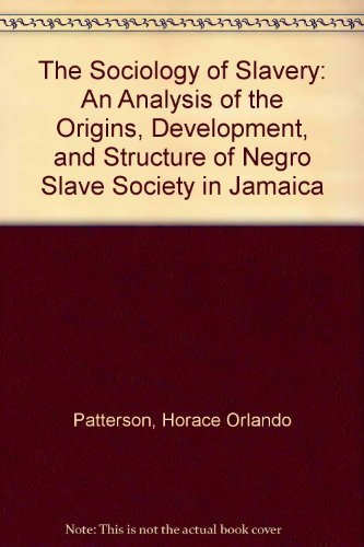 9780838674697: The Sociology of Slavery: An Analysis of the Origins, Development, and Structure of Negro Slave Society in Jamaica (Studies in society)