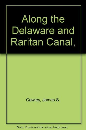9780838675298: Along the Delaware and Raritan Canal,