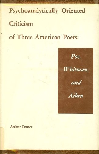 Psychoanalytically Oriented Criticism of Three American Poets: Poe, Whitman, and Aiken: Lerner, ...