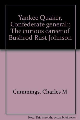 Yankee Quaker, Confederate General: The curious career: Charles M Cummings