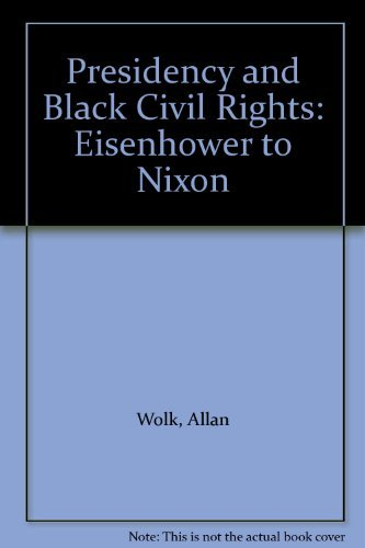 The Presidency and Black Civil Rights Eisenhower: Wolk, Allan