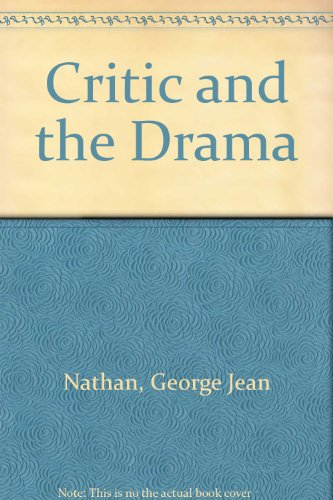 Critic and the Drama: George Jean Nathan