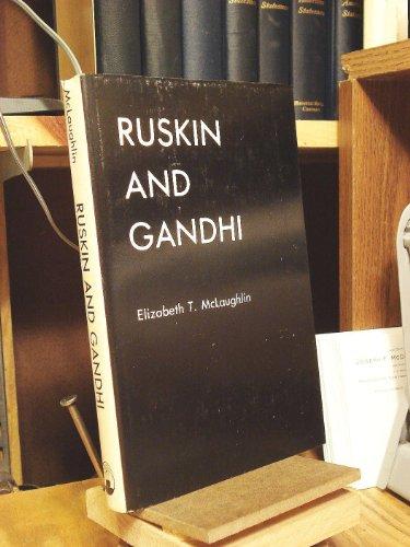 Ruskin and Gandhi: McLaughlin, Elizabeth T