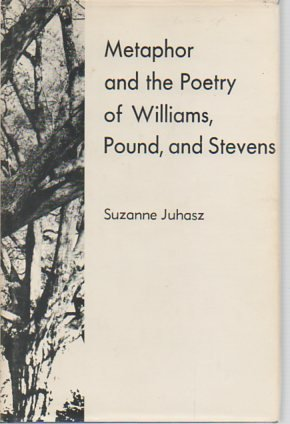 9780838712436: Metaphor and the Poetry of Williams, Pound, and Stevens.