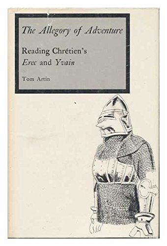 The Allegory of Adventure: Reading Chretien's