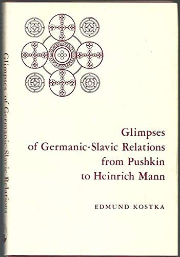 9780838713716: Glimpses of Germanic-Slavic Relations from Pushkin to Heinrich Mann