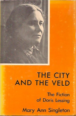 9780838716526: The city and the veld: The fiction of Doris Lessing