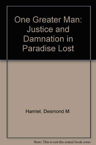 One Greater Man: Justice and Damnation in: Milton, John; Hamlet,