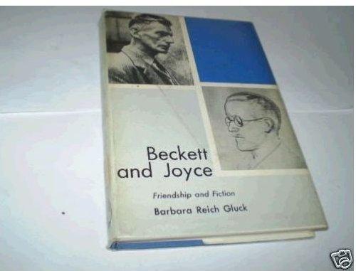 Beckett and Joyce: Friendship and Fiction: Barbara Reich Gluck