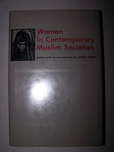 Women in Contemporary Muslim Societies: Smith, Jane I.
