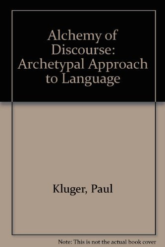 9780838750209: The Alchemy of Discourse: An Atchetypal Approach to Language (Studies in Jungian thought)