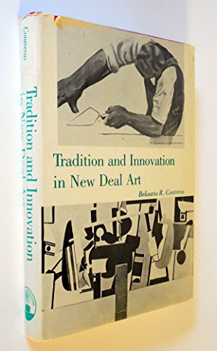 Tradition and Innovation in New Deal Art: Contreras, Belisario R.