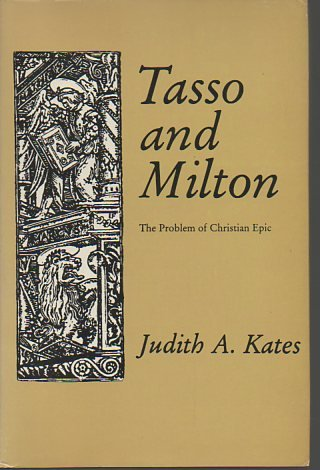 Tasso and Milton: The Problem of Christian Epic: Kates, Judith A.