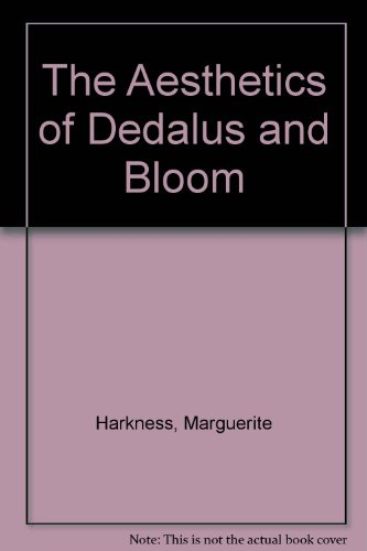 The Aesthetics of Dedalus and Bloom: Harkness, Marguerite