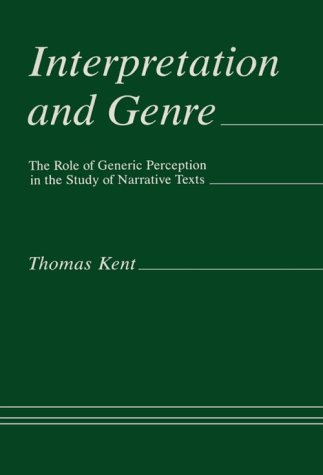 Interpretation and Genre: The Role of Generic Perception in the Study of Narrative Texts: Kent, ...
