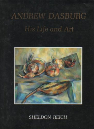 Andrew Dasburg: His Life and Art: Reich, Sheldon