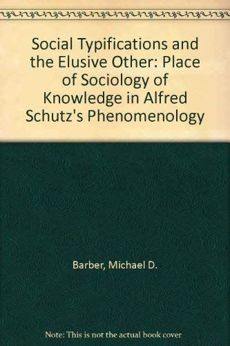 9780838751237: Social Typifications and the Elusive Other: The Place of Sociology of Knowledge in Alfred Schutz's Phenomenology