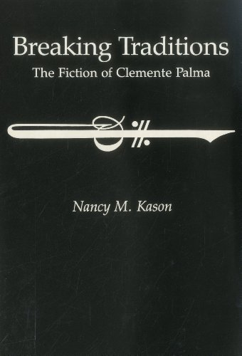 Breaking Traditions: The Fiction of Btcemente Palma (Hardback): Nancy M. Kason