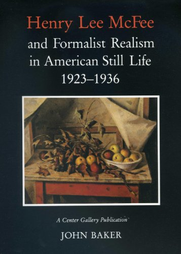 Henry Lee Mcfee and Formalist Realism in American Still Life, 1923-1936 (Paperback): John Baker