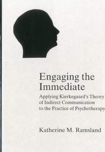 9780838751527: Engaging The Immediate: Applying Kierkegaard's Theory of Indirect Communication to the Practice of Psychotherapy