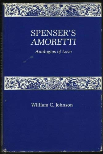 "Spenser's ""Amoretti"": Analogies of Love: Johnson, William C."