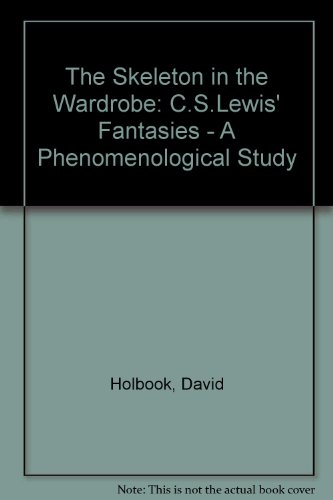 9780838751831: The Skeleton in the Wardrobe: C.S. Lewis' Fantasies : A Phenomenological Study