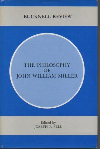 The Philosophy of John William Miller (Bucknell: Joseph P Fell