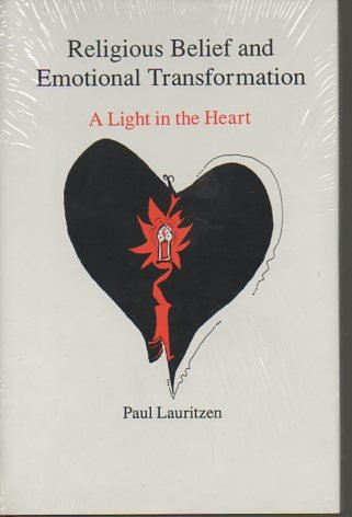 9780838752173: Religious Belief and Emotional Transformation: A Light in the Heart