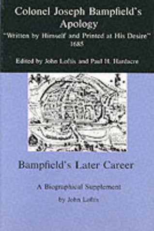 """Colonel Joseph Bampfield's Apology """"Written by Himself and Printed at His Desire"""" ..."""