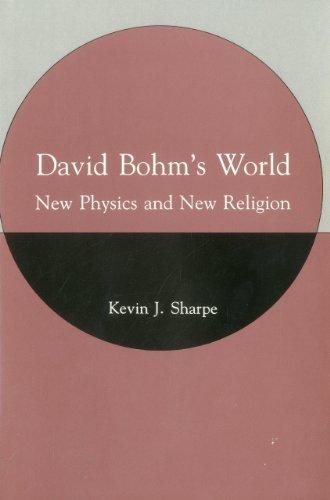 9780838752395: David Bohm's World: New Physics and New Religion