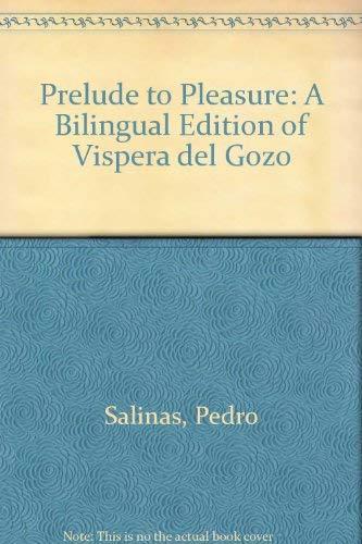 9780838752425: Prelude to Pleasure: A Bilingual Edition of Vispera Del Gozo (English, Spanish and Spanish Edition)