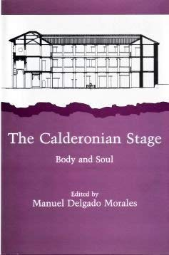 The Calderonian Stage: Body and Soul: Manuel D. Morales