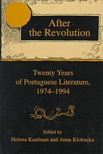 9780838753361: After the Revolution: Twenty Years of Portuguese Literature, 1974-1994