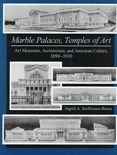 Marble Palaces, Temples of Art: Steffensen-bruce, Ingrid