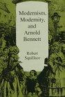 9780838753644: Modernism, Modernity and Arnold Bennett