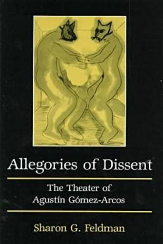 9780838753774: Allegories of Dissent: The Theater of Agustin Gomez-Arcos