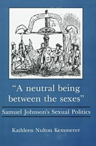 9780838753873: A Neutral Being Between the Sexes: Samuel Johnson's Sexual Politics