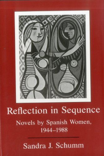 9780838754009: Reflection In Sequence: Novels by Spanish Women, 1944-1988
