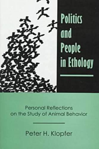 9780838754054: Politics and People in Ethology: Personal Reflections on the Study of Animal Behavior