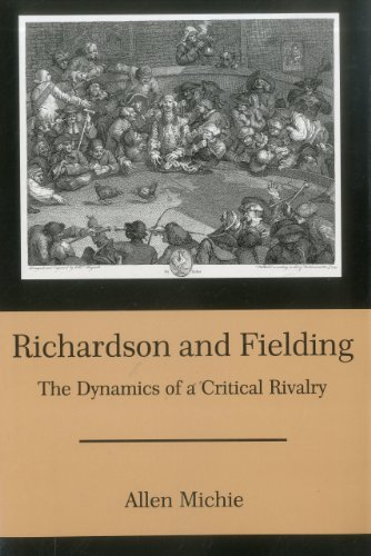 Richardson and Fielding: The Dynamics of a Critical Rivalry (Hardback): Allen Michie