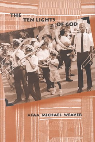 The Ten Lights of God: Weaver, Afaa Michael