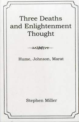 9780838754818: Three Deaths and Enlightenment Thought: Hume, Johnson, Marat