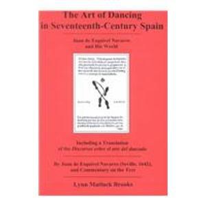 9780838755310: The Art of Dancing in Seventeenth-Century Spain: Juan de Esquivel Navarro and His World