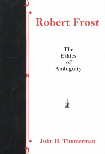 9780838755327: Robert Frost: The Ethics of Ambiguity