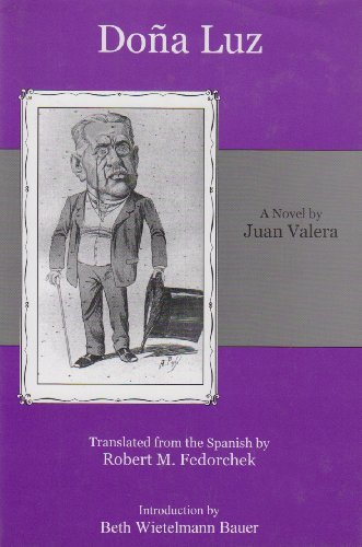9780838755365: Dona Luz: A Novel / by Juan Valera ; Translated from the Spanish by Robert M. Fedorchek ; Introduction by Beth Wietelmann Bauer
