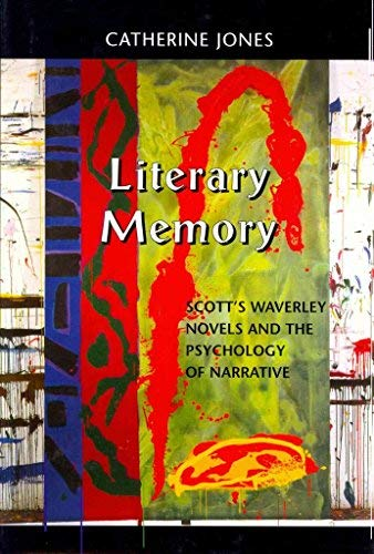 Literary Memory: Scott's Waverley Novels and the Psychology of Narrative (Bucknell Studies in ...
