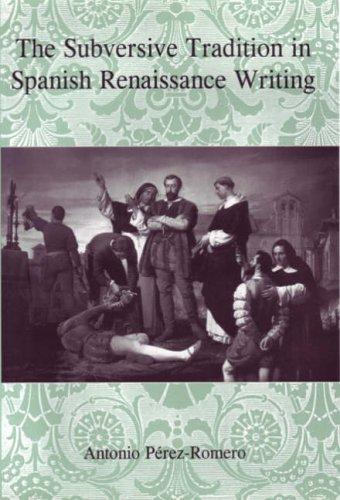 9780838755891: The Subversive Tradition In Spanish Renaissance Writing