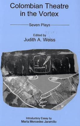 9780838755914: Colombian Theatre in the Vortex: Seven Plays
